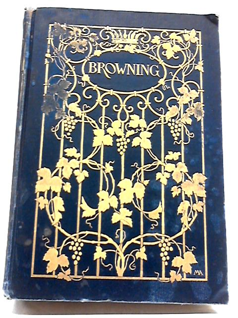 Browning, Poet And Man: A Survey by Elizabeth Luther Cary