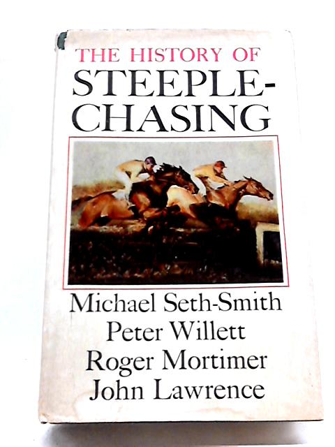 The History of Steeplechasing by Michael Seth-Smith