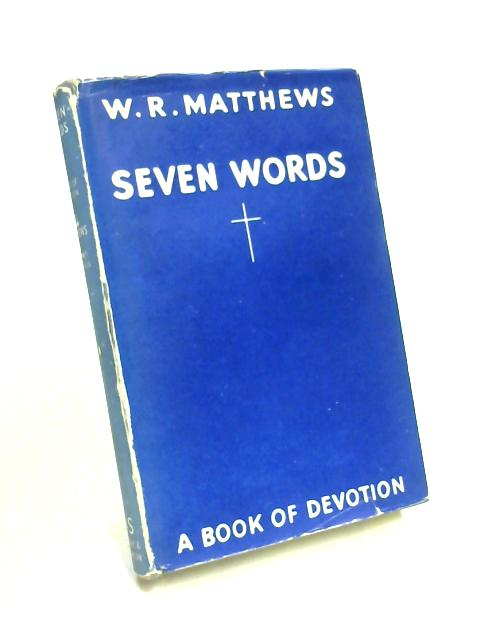 Seven Words By WR Matthews