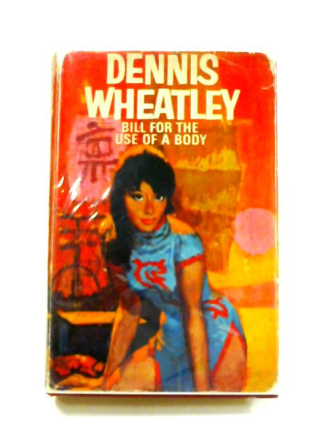 Bill for the Use of a Body by Dennis Wheatley