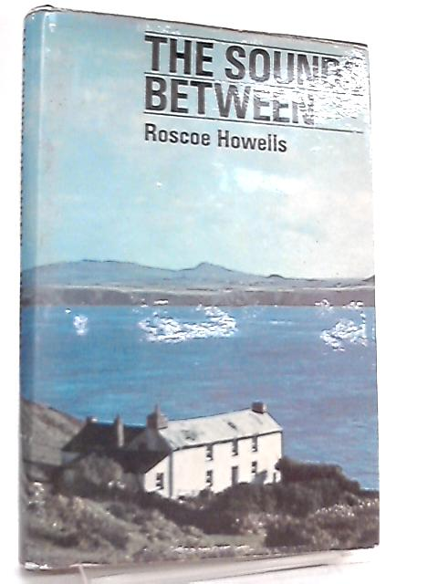 The Sounds Between By Roscoe Howells