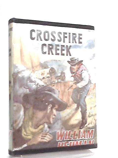Crossfire Creek By William Heuman
