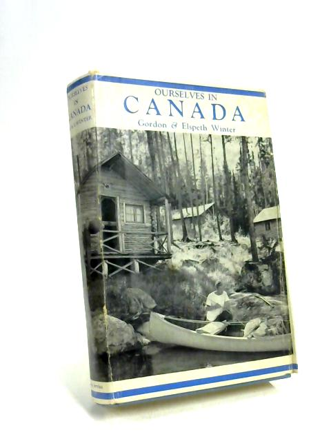 Ourselves in Canada by Gordon Winter