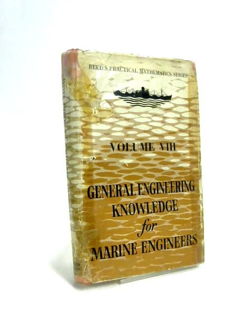 Reeds Vol 8: General Engineering Knowledge for Marine Engineers by Leslie Jackson