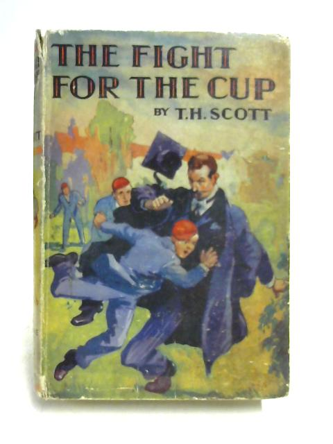 The Fight for the Cup By T.H. Scott