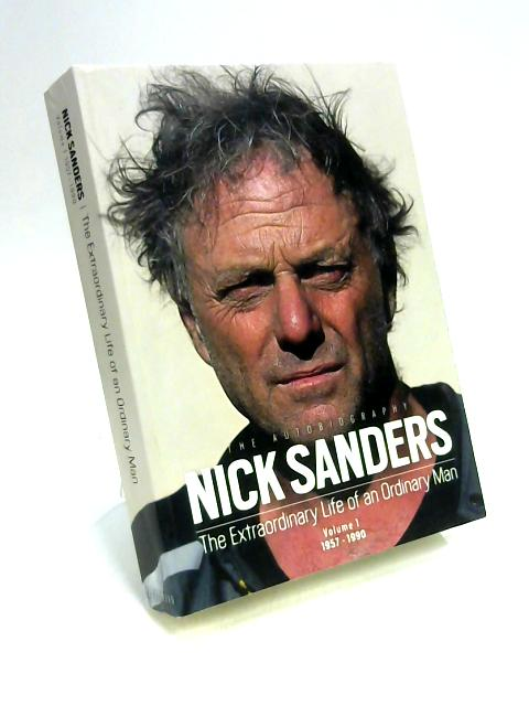 The Extraordinary Life Of An Ordinary Man Vol 1 By Nick Sanders