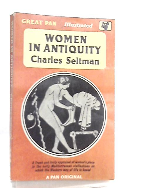 Women in Antiquity By Charles Seltman