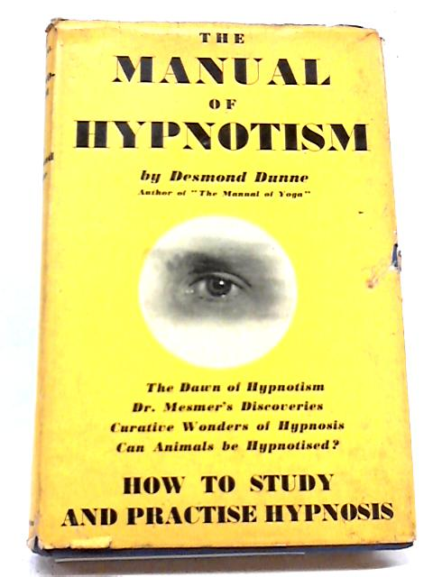 The Manual of Hypnotism by Desmond Dunne