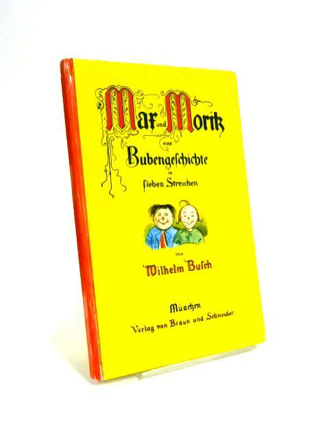 Mar Und Morik Eine Bubengelchichte in Lieben Streichen By N Buclch