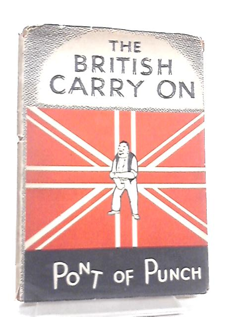 The British Carry On. A Collection of Wartime Drawings By Pont