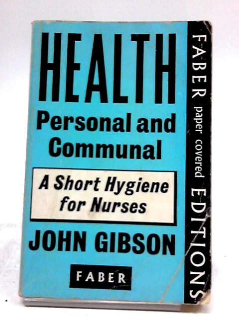 Health Personal and Communal: A Short Hygiene for Nurses By Gibson, John