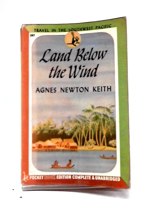 Land Below The Wind (Pocket Books) by Agnes Newton Keith