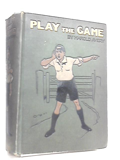 Play the Game by Harold Avery