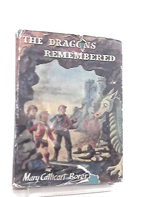 The Dragons Remembered By Mary Cathcart Borer