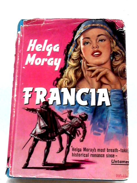 Francia By Helga Moray