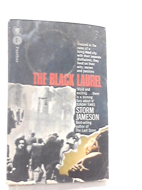 The Black Laurel By Storm Jameson
