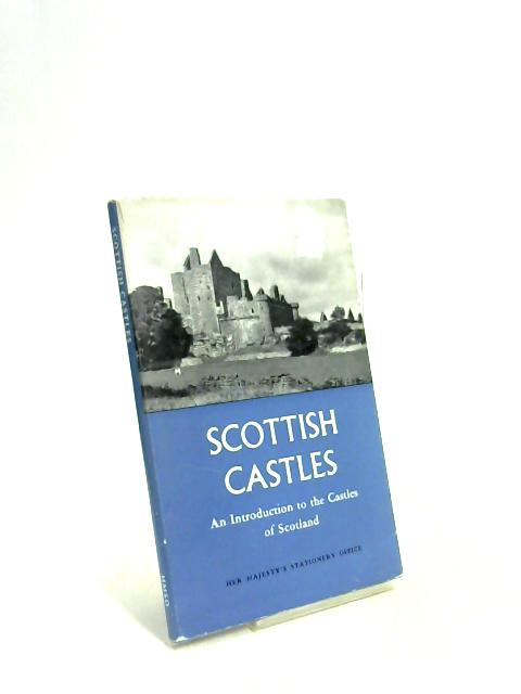 Scottish Castles: An introduction to the castles of Scotland By W Douglas Simpson