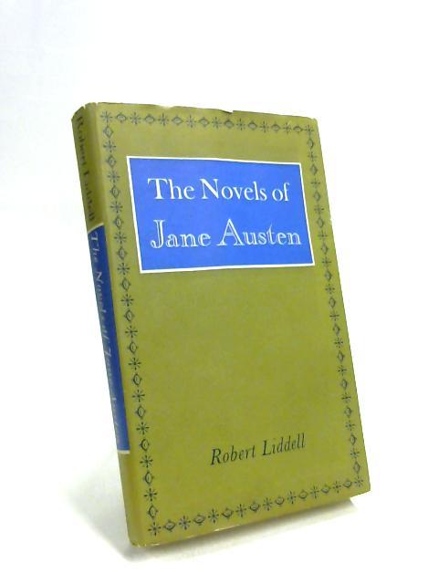 The Novels of Jane Austen by Robert Liddell