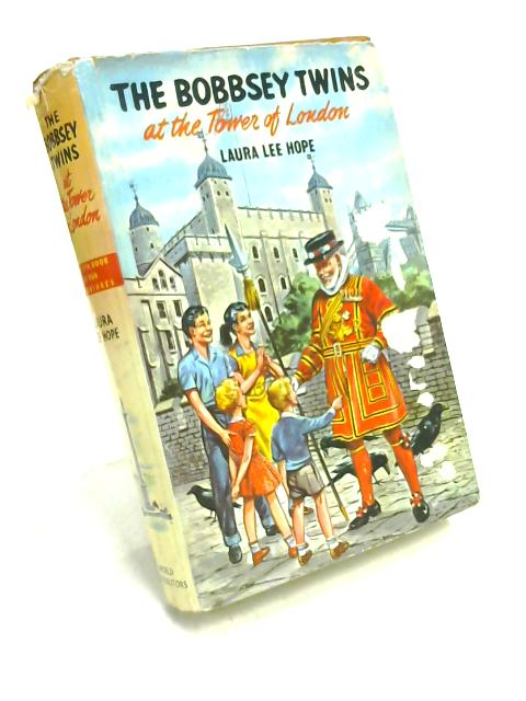 The Bobbsey Twins at the Tower of London by Laura Lee Hope