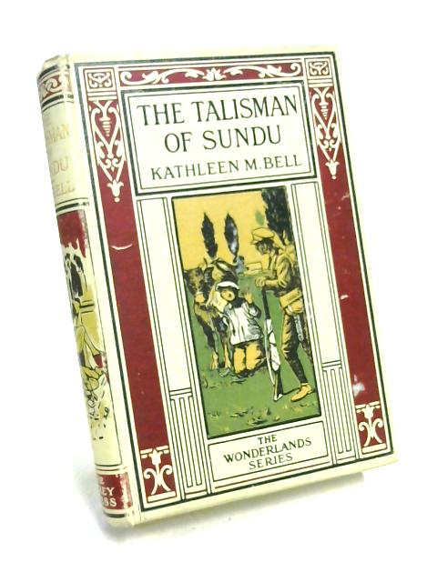 The Talisman of Sundu By Kathleen M. Bell