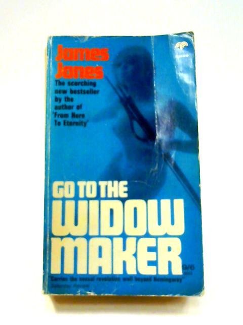 Go to the Widow Maker by James Jones