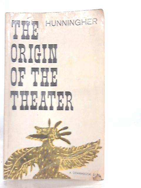 The Origin of the Theater, an essay (Dramabook) by Benjamin Hunningher