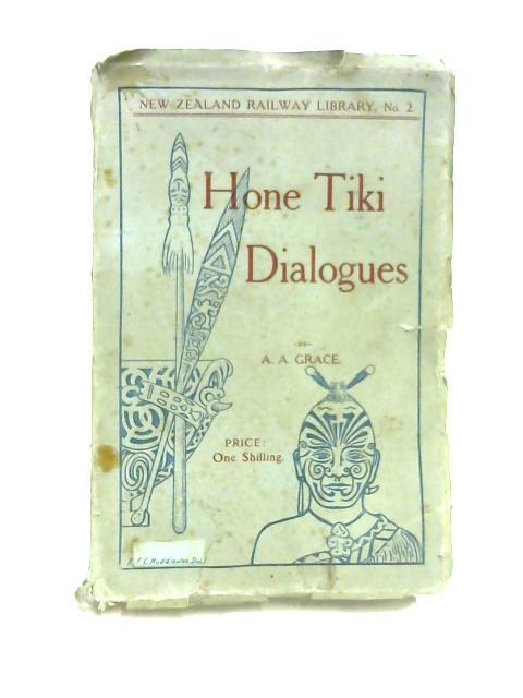 Hone Tiki Dialogues by A.A. Grace
