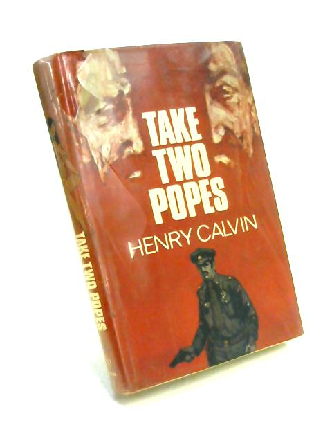 Take Two Popes By Henry Calvin