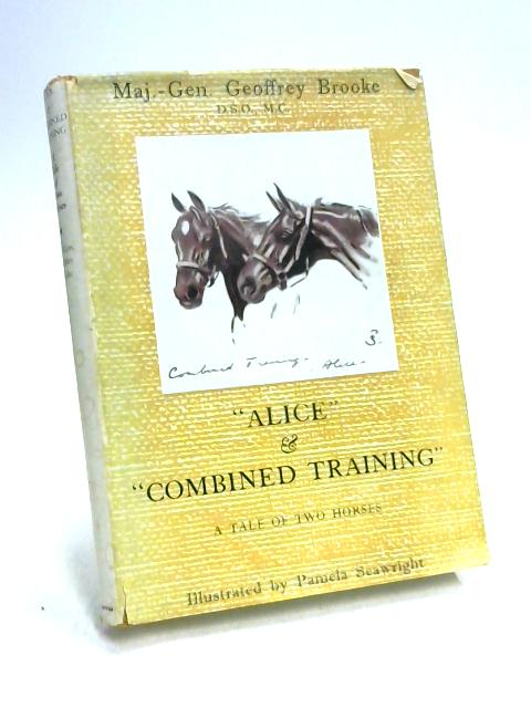 'Alice' & 'Combined Training': A Tale of Two Horses by G Brooke