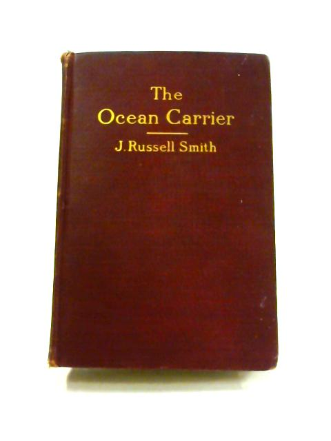 The Ocean Carrier by J. Russell Smith