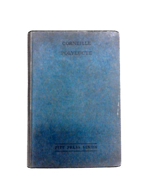 Corneille: Polyeucte by Braunholtz (Ed)