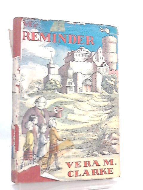 Mr. Reminder By Vera M. Clarke