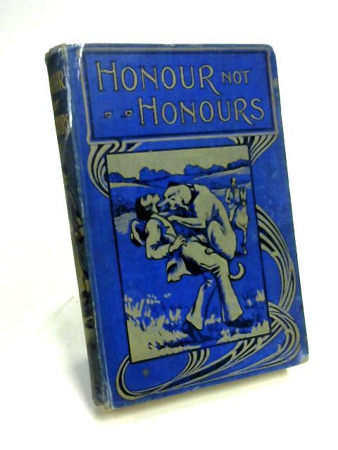 Honour Not Honours By Mrs. Austin Dobson
