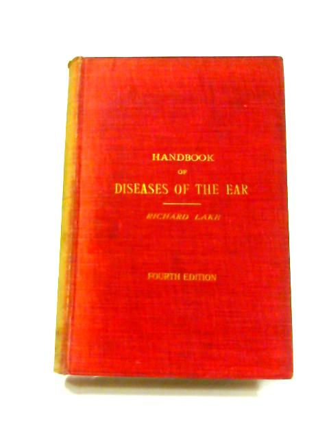 Handbook of Diseases of the Ear By Richard Lake