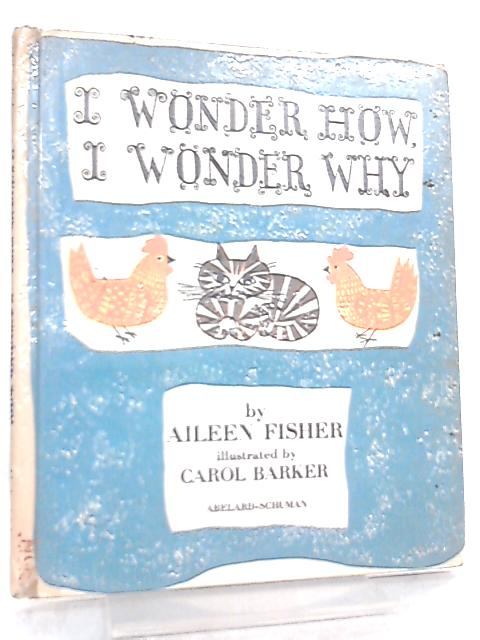 I Wonder How, I Wonder Why by Aileen Fisher