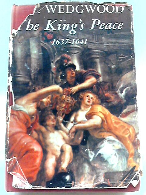 The King's Peace 1637-1641 by C.V. Wedgwood