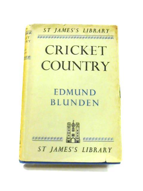 Cricket Country by Edmund Blunden