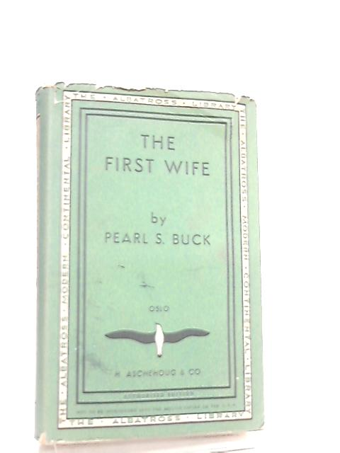 The First Wife by Pearl S. Buck