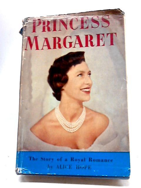 Princess Margaret by Alice Hope