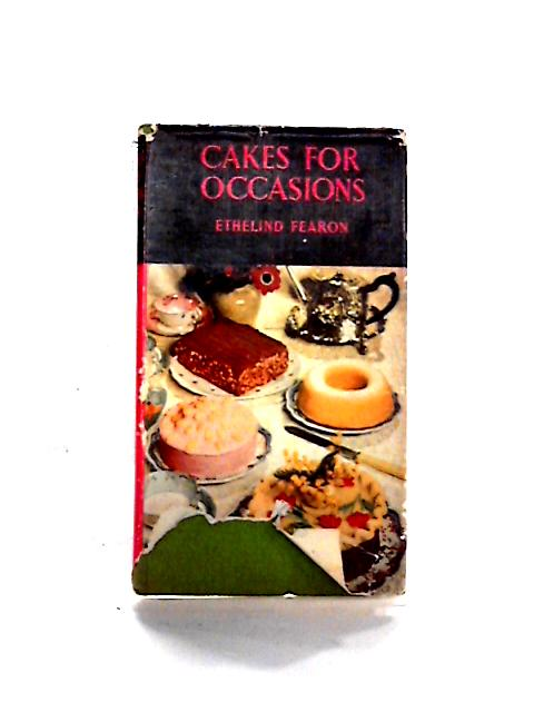 Cakes for Occasions: How to make Them by Ethelind Fearon