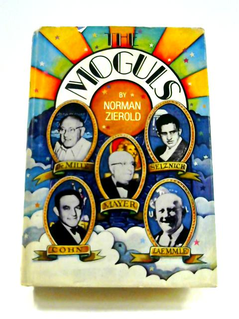 The Moguls by Norman Zierold