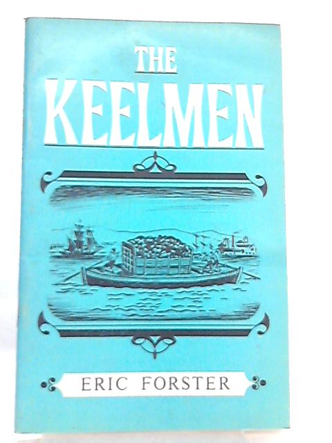 The Keelmen (Northern history booklets) by Eric Forster