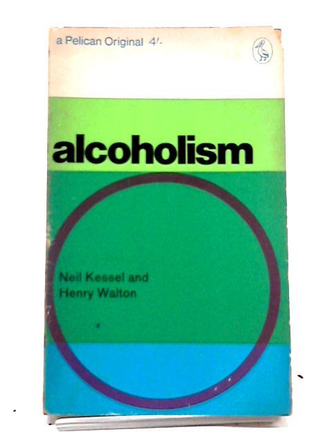 Alcoholism (Pelican books) by Neil Kessel