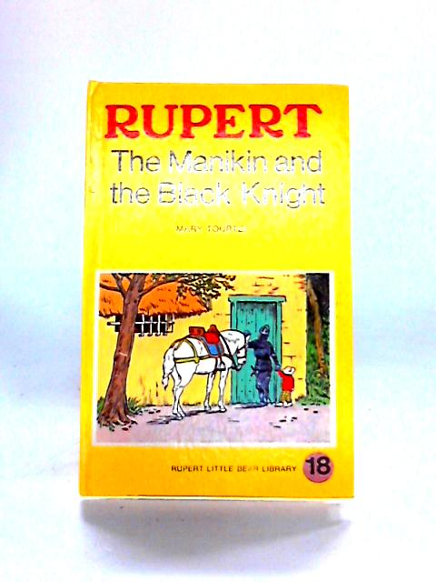 Rupert: The Manikin and the Black Knight by Mary Tourtel