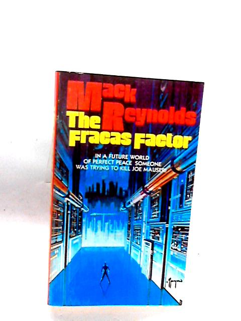 The Fracas Factor by Mack Reynolds