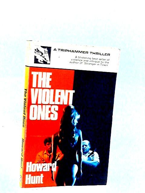 The Violent Ones by HOWARD HUNT