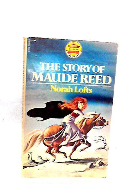 The Story of Maude Reed by Norah Lofts