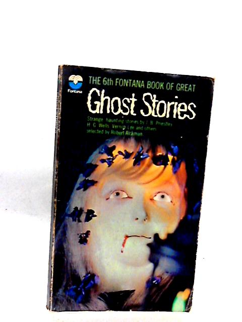 The 6th Fontana Book of Great Ghost Stories By Aickman, Robert (ED(