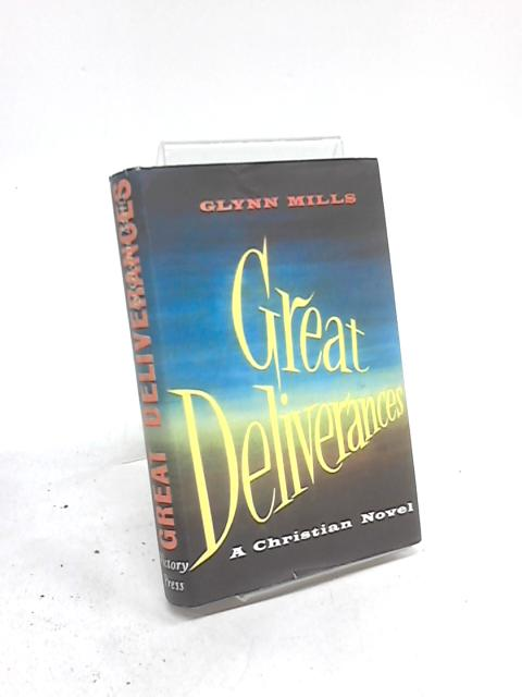 Great Deliverances by Glynn Mills