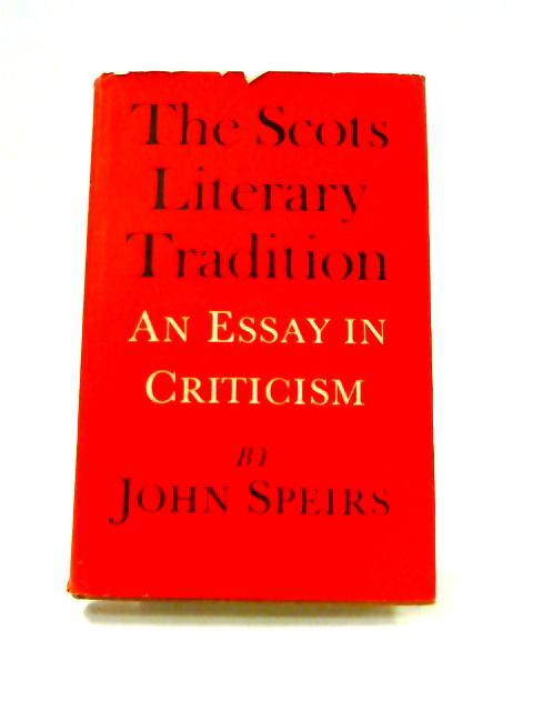 The Scots Literary Tradition: An Essay in Criticism by John Speirs